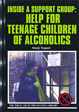 Inside a Support Group: Help for Teenage Children of Alcoholics 9780823925087