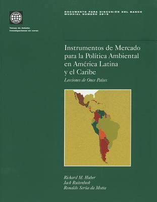 Instrumentos de Mercado Para la Politica Ambiental en America Latina y el Caribe: Lecciones de Once Paises