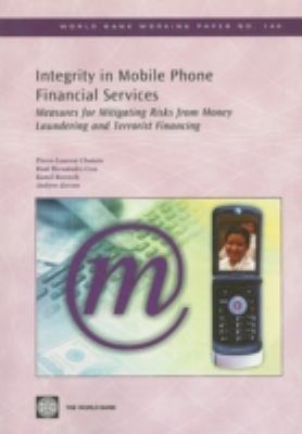 Integrity in Mobile Phone Financial Services: Measures for Mitigating the Risks from Money Laundering and Terrorist Financing