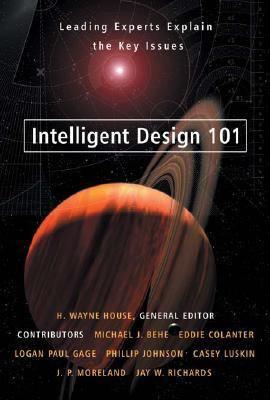 Intelligent Design 101: Leading Experts Explain the Key Issues 9780825427817