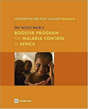 Intensifying the Fight Against Malaria: The World Bank's Booster Program for Malaria Control in Africa 9780821377581