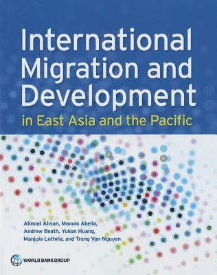 International Migration and Development in East Asia and the Pacific 9780821396490