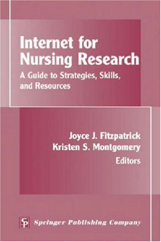 Internet for Nursing Research: A Guide to Strategies, Skills, and Resources 9780826145451