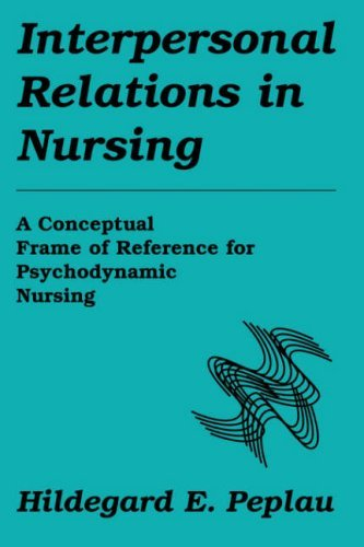Interpersonal Relations in Nursing: A Conceptual Frame of Reference for Psychodynamic Nursing 9780826179111