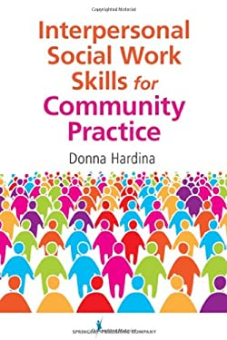 Interpersonal Social Work Skills for Community Practice 9780826108111
