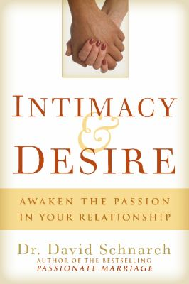 Intimacy & Desire: Awaken the Passion in Your Relationship 9780825306297