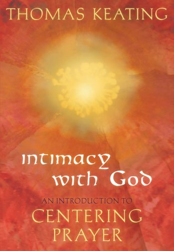 Intimacy with God: An Introduction to Centering Prayer 9780824525293