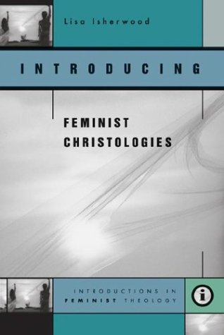 Introducing Feminist Christologies 9780829814835
