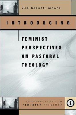 Introducing Feminist Perspectives on Pastoral Theology 9780829815498