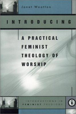 Introducing a Practical Feminist Theology of Worship 9780829814057
