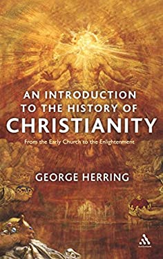An Introduction to the History of Christianity: From the Early Church to the Enlightenment