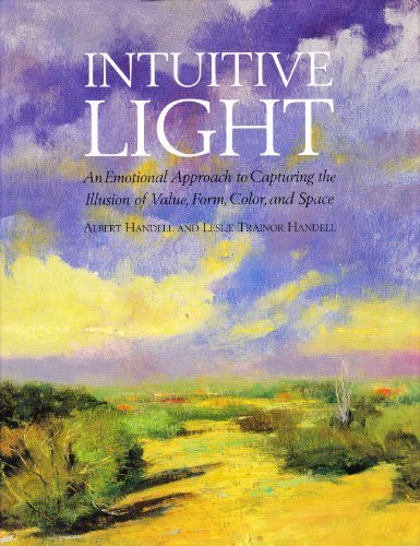 Intuitive Light: An Emotional Approach to Capturing the Illusion of Value, Form, Color, and Spac E