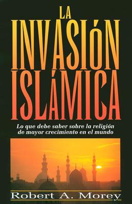 La Invasion Islamica 9780825414794