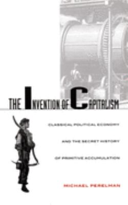 Invention of Capitalism-PB 9780822324911