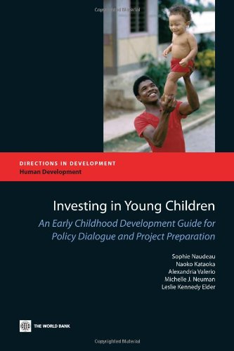 Investing in Young Children: An Early Childhood Development Guide for Policy Dialogue and Project Preparation 9780821385265