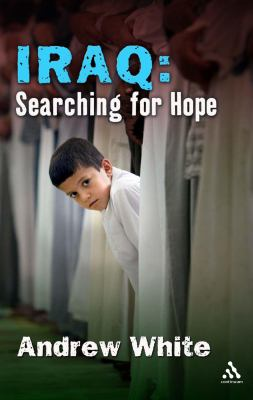Iraq: Searching for Hope 9780826486301