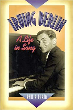 Irving Berlin: A Life in Song 9780825671869