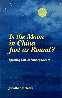 Is the Moon in China Just as Round?: Sporting Life and Sundry Scenes 9780824603588