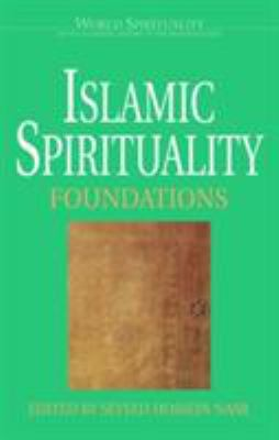 Islamic Spirituality: Foundations 9780824511319