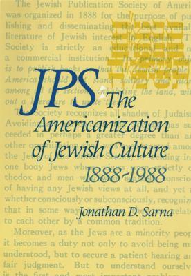 JPS: The Americanization of Jewish Culture 1888-1988 9780827603189
