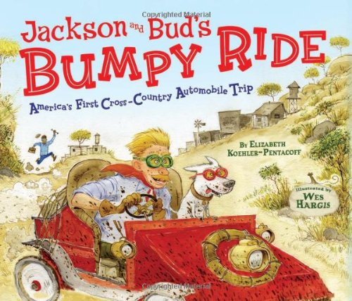 Jackson and Bud's Bumpy Ride: America's First Crosscountry Automobile Trip 9780822578857