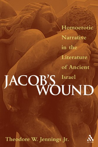 Jacob's Wound: Homoerotic Narrative in the Literature of Ancient Israel 9780826417121
