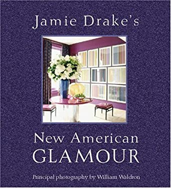Jamie Drake's New American Glamour 9780821257166