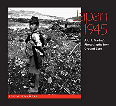 Japan 1945: A U.S. Marine's Photographs from Ground Zero 9780826514677