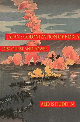 Japan's Colonization of Korea: Discourse and Power 9780824831394