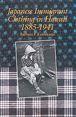 Japanese Immigrant Clothing in Hawaii, 1885-1941 9780824813512