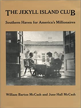 Jekyll Island Club: Southern Haven for America's Millionaires 9780820310701