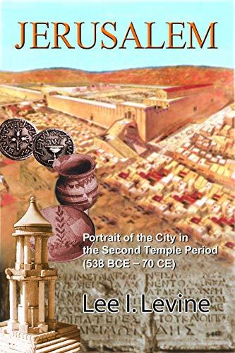 Jerusalem: Portrait of the City in the Second Temple Period (538 B.C.E.-70 C.E.) 9780827607507
