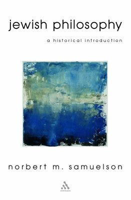 Jewish Philosophy: An Historical Introduction 9780826461414