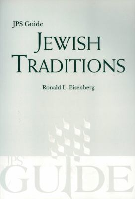 Jewish Traditions: A JPS Guide 9780827608825