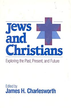 Jews & Christians: Rethinking Our Relationships 9780824510121
