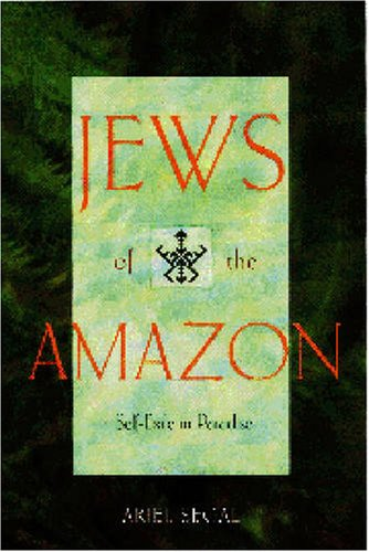 Jews of the Amazon: Self-Exile in Paradise 9780827606692