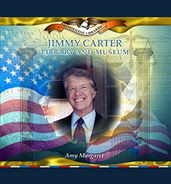 Jimmy Carter Library and Museum 9780823962716