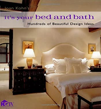 Joan Kohn's It's Your Bed and Bath: Hundreds of Beautiful Design Ideas 9780821228319