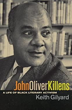 John Oliver Killens: A Life of Black Literary Activism 9780820335131