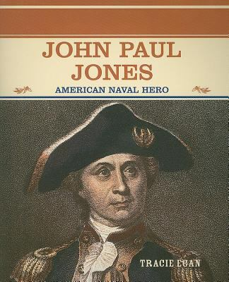 John Paul Jones: American Naval Hero 9780823941858
