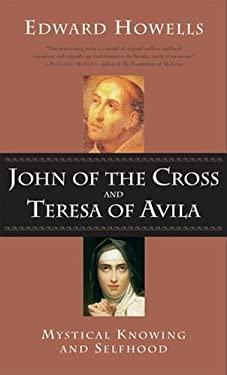 John of the Cross and Teresa of Avila: A Study in Mystical Psychology 9780824519438