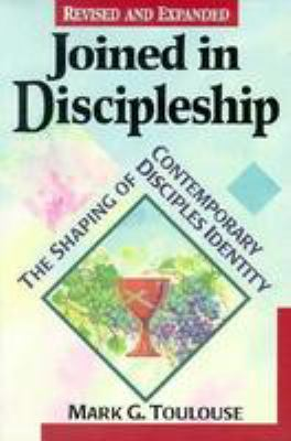 Joined in Discipleship: The Maturing of an American Religious Movement