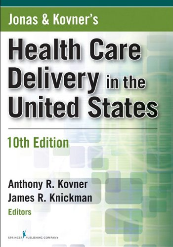 Jonas & Kovner's Health Care Delivery in the United States 9780826106872