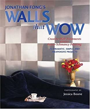 Jonathan Fong's Walls That Wow: Creative Wall Treatments Without Fancy-Schmancy Painting 9780823069811