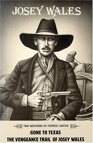Josey Wales: Two Westerns: Gone to Texas/The Vengeance Trail of Josey Wales 9780826311689