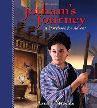 Jotham's Journey: A Storybook for Advent 9780825441745