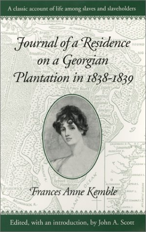 Journal of a Residence on a Georgian Plantation in 1838-1839 - Thrasher, Brown / Kemble, Frances A. / Scott, John Anthony