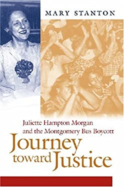 Journey Toward Justice: Juliette Hampton Morgan and the Montgomery Bus Boycott 9780820328577