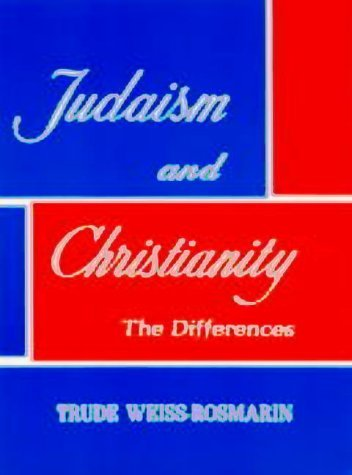 Judaism & Christianity: The Differences 9780824603984