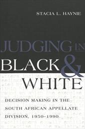 Judging in Black and White: Decision Making in the South African Appellate Division, 1950-1990